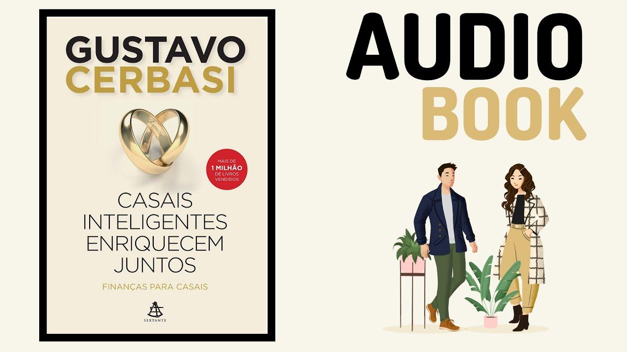 Audio Livro Casais inteligentes enriquecem juntos, por Gustavo Cerbasi