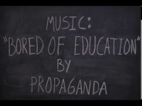 "Propaganda ""Bored of Education"" Animation"
