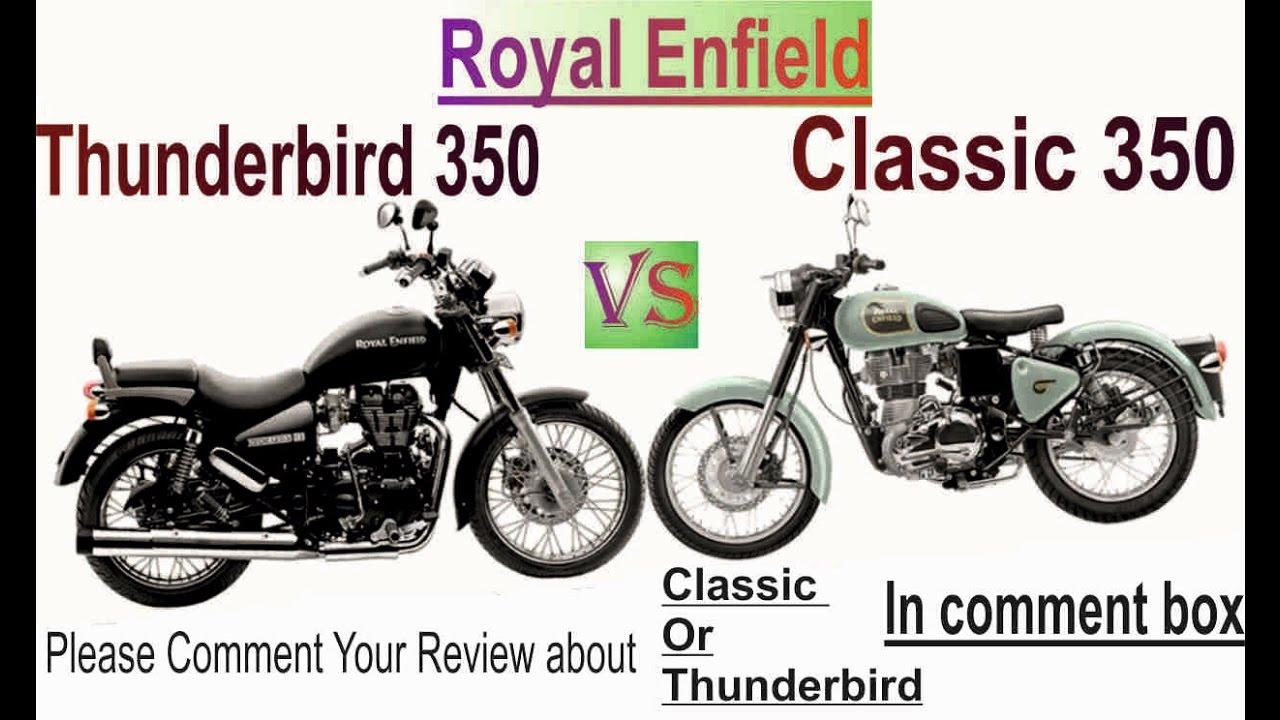 Royal Enfield Classic 350 Vs Thunderbird 350 Youtube