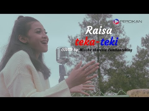Raisa, teka teki, COVER by Mischa Theresia Lumbantobing