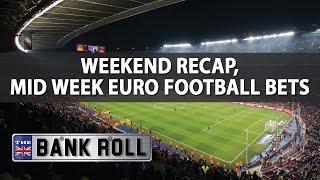 Weekend recap + mid week euro football bets | monday 17th april