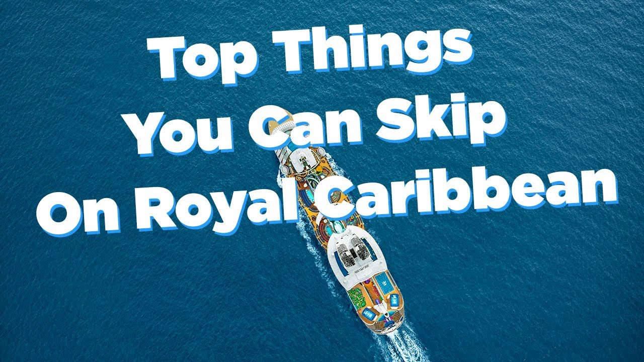 Things You Can Go Ahead and Skip on Royal Caribbean!