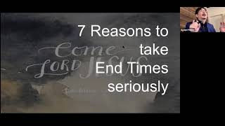 7 Reasons to take end times seriously  1