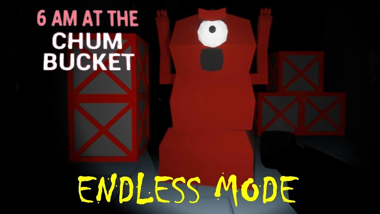 6 Am At The Chum Bucket Endless Mode