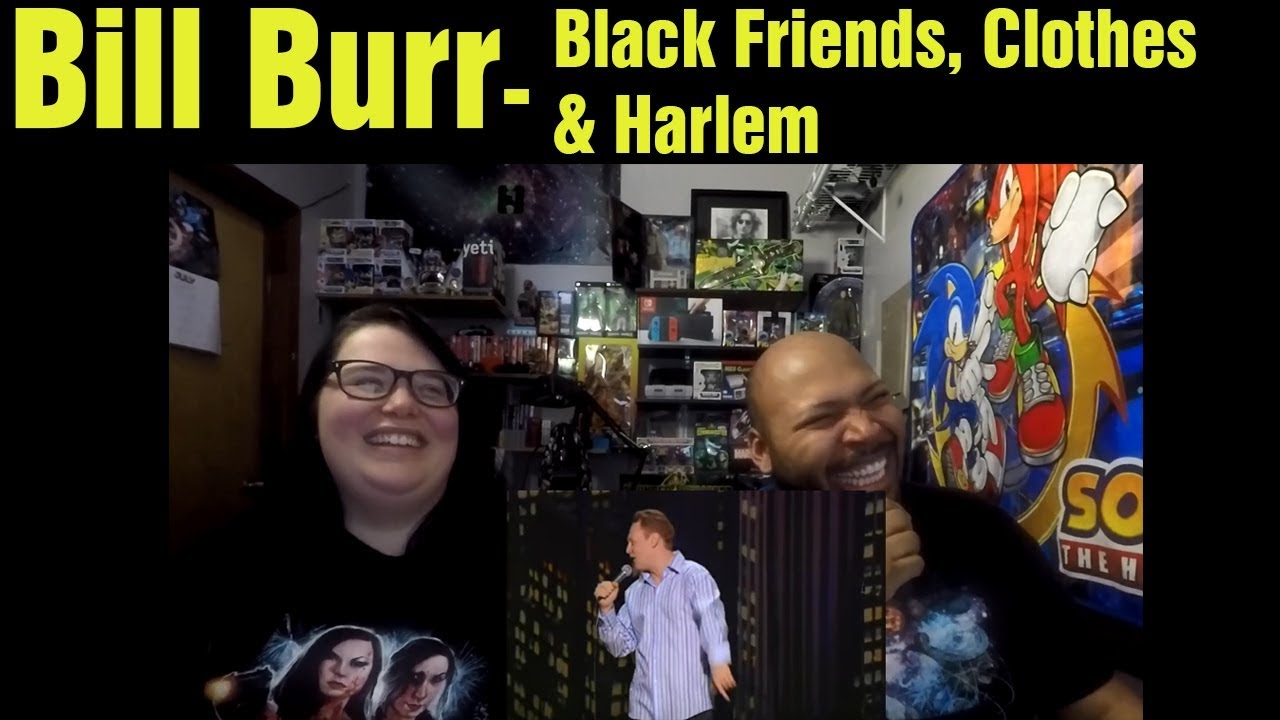 React to Bill Burr Black Friends, Clothes & Harlem ...