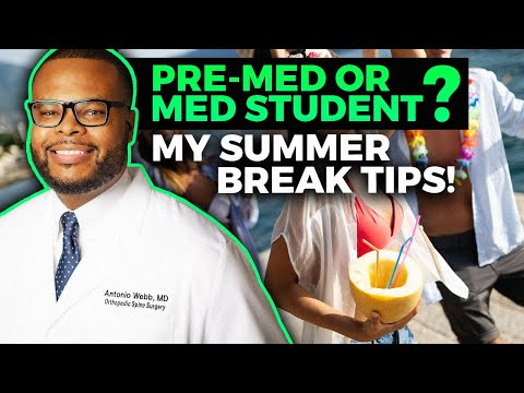 How should Pre-Med and Medical Students Spend Summer Breaks