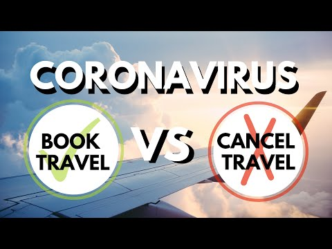 Should I Cancel My Trip Coronavirus? Coronavirus Travel Advice!