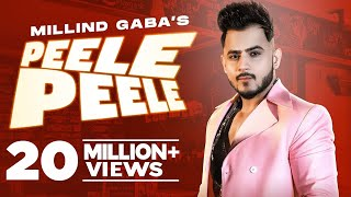 MILLIND GABA | Peele Peele (Official Video) | Latest Punjabi Songs 2021 | Speed Records