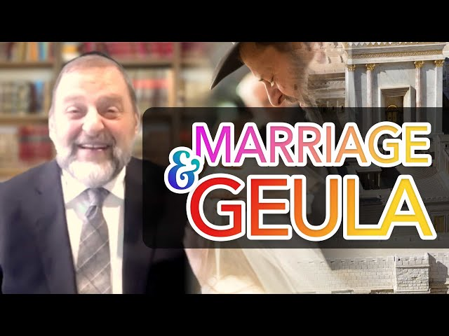 102: Marriage and Geula