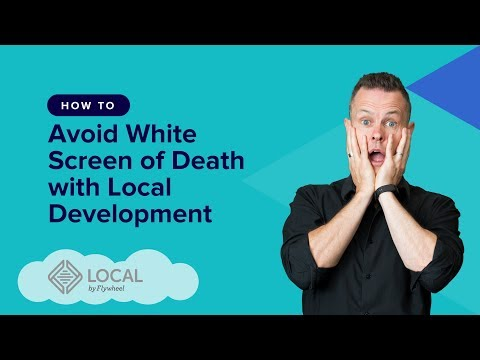 How To Avoid White Screen of Death with Local Development - WP Elevation Studio Learning