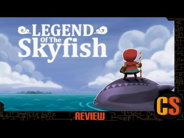 LEGEND OF THE SKYFISH - REVIEW