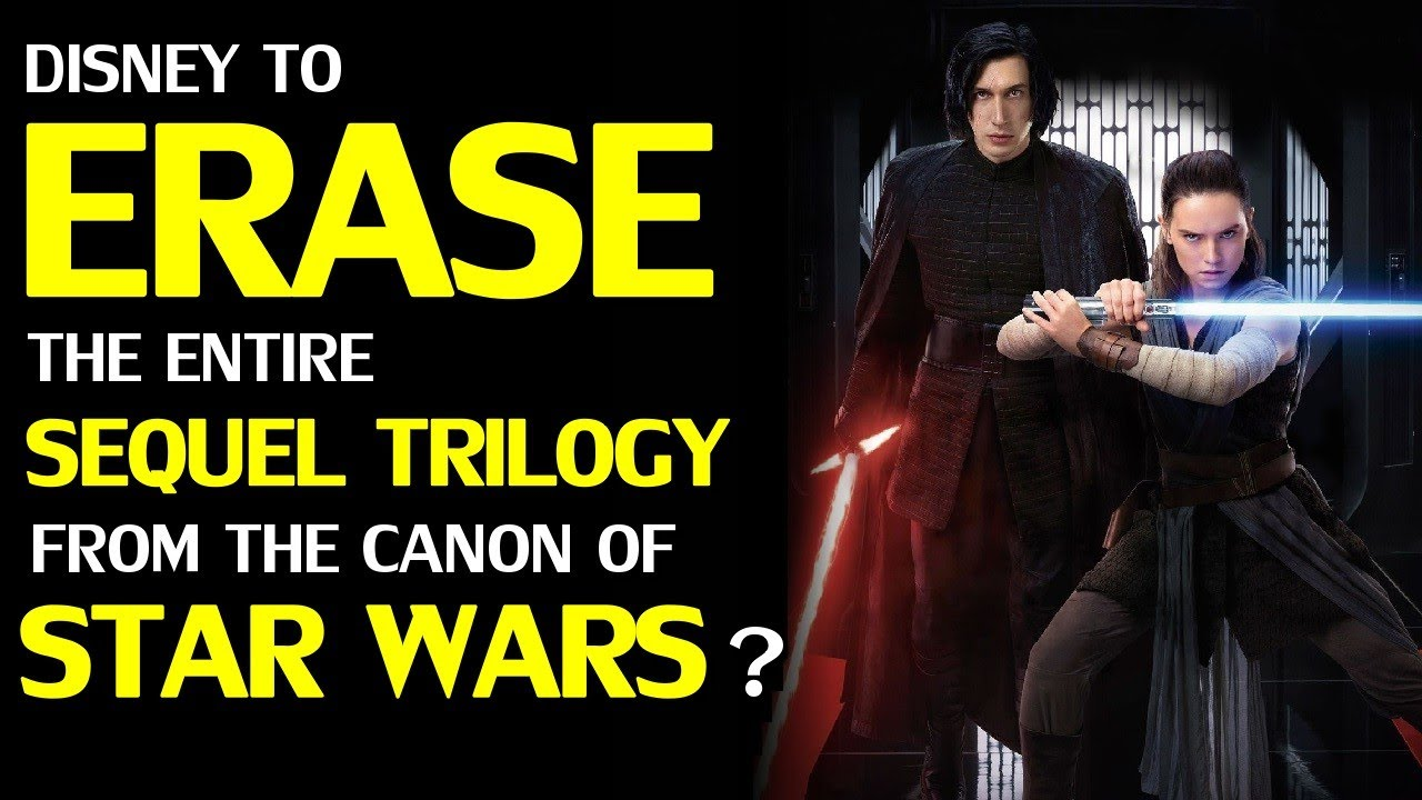Are Disney Considering Erasing The Star Wars Sequel Trilogy From Official Canon Youtube