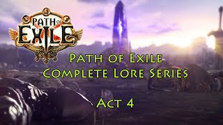 Path of Exile Complete Lore Series Act 4