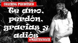 Te amo, perdón, gracias y adiós #MartesCoach @EPsicofisico @SchmitzOscar @Nego2CIO #coaching