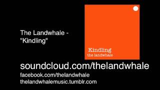 The Landwhale - Kindling