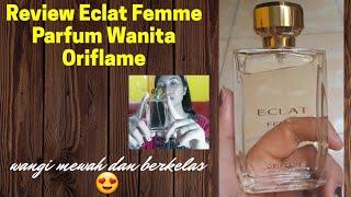 Review Eclat Femme Edt Oriflame Parfum Wanita