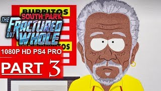 SOUTH PARK THE FRACTURED BUT WHOLE Gameplay Walkthrough Part 3 [1080p HD PS4] - No Commentary