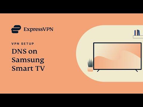 Samsung Smart TV ExpressVPN DNS Setup Tutorial