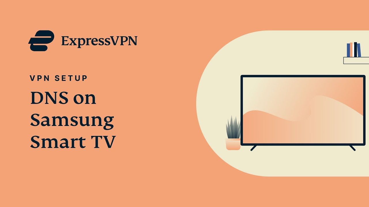 Samsung Smart TV ExpressVPN DNS setup tutorial