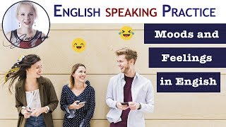 #054 Expressing Moods and Feelings in English - Stop using the word VERY!