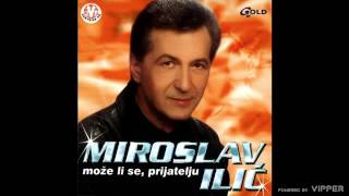 Miroslav Ilic - Moze li se prijatelju - (Audio 2002)