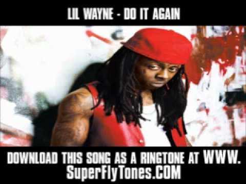 Lil Wayne - Do It Again [ New Video + Lyrics + Download ]