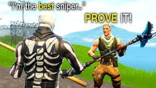 i left fill on in playground and acted like I was the Best Sniper in Fortnite..
