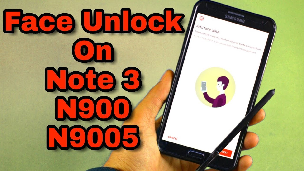 Face Unlock On Note 3 N900/N9005 On Stock Firamware 5 0 (Root)