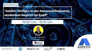 """ADDITIV Automotive: """"Additiv fertigen in der Automobilindustrie: umdenken beginnt im Kopf!"""" - Mark3D"""