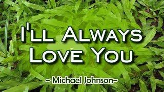 I'll Always Love You - KARAOKE VERSION - Michael Johnson