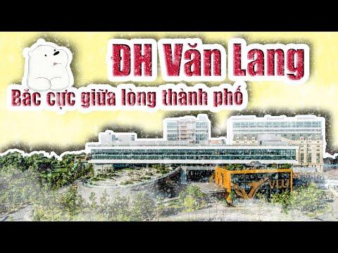 """Unifun22 : Đại học Văn Lang (VLU): """"Bắc cực giữa lòng thành phố"""""""