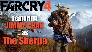 Far Cry 4 - Featuring Jimmy Chan As The Sherpa