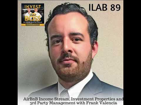 89: AirBnB Income Stream, Investment Properties and 3rd Party Management with Frank Valencia