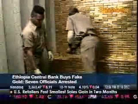 Fake Gold in Ethiopia Central Bank!