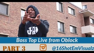 Boss Top Live From OBLOCK On Lil Durk & King Von, Catching Famous Dex & Lil Zay Osama issue Part 3.