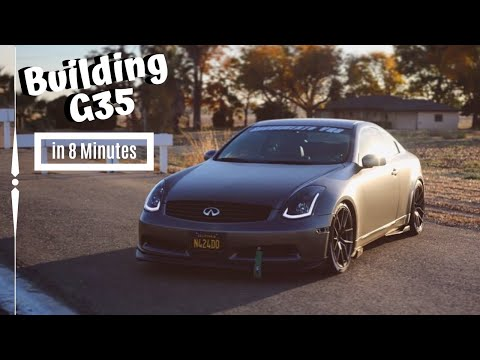 Building A G35 In 8 Minutes !