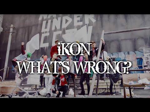 iKON - WHAT'S WRONG MV names/members