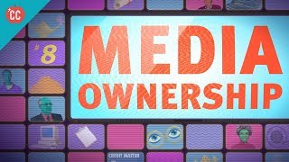 Media Ownership: Crash Course Media Literacy #8
