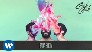 Cash Cash - Bada Boom [Official Audio] thumbnail