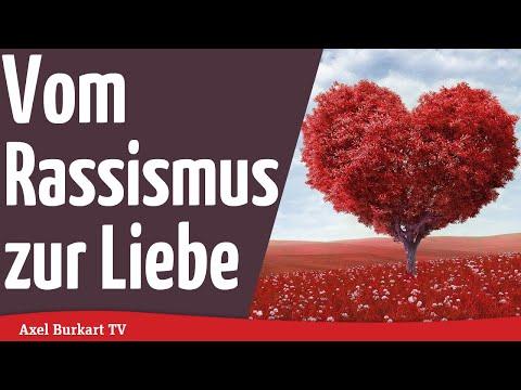 Axel Burkart TV - Vom Rassismus zur Liebe!