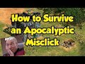 How to Survive an Apocalyptic Misclick