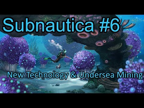 New Technology & Undersea Mining | Subnautica: Episode 6 | P