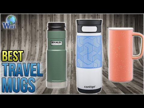 10 Best Travel Mugs 2018