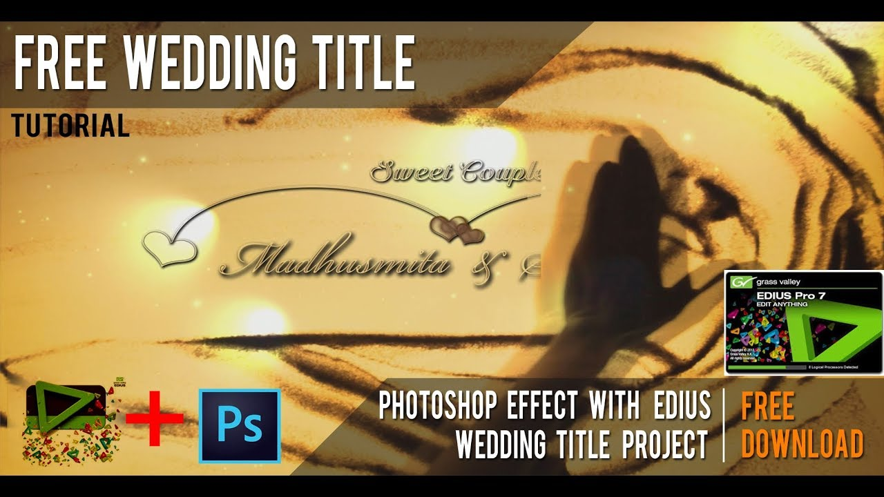 Edius Wedding Le Project With Photo Effects Free Tutorial 2018