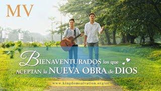 Música cristiana | Bienaventurados los que aceptan la nueva obra de Dios