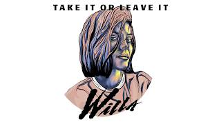 Willa - Take It Or Leave It (Official Audio)