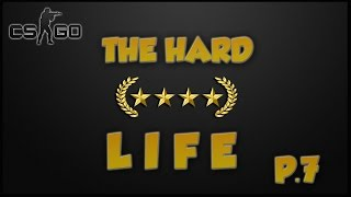 The Hard Golden Life episode 7 - CSGO