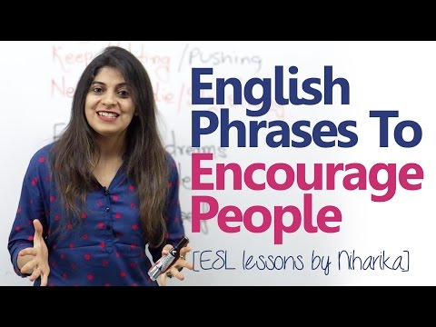 English Lesson - Phrases to encourage people ( Free English speaking lessons)