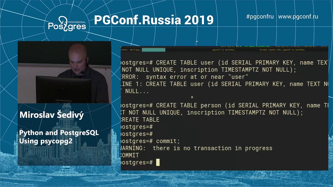 PGConf Russia 2019 Miroslav Šedivý «Python and PostgreSQL Using psycopg2»