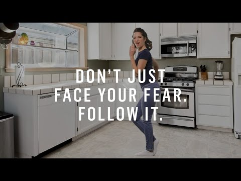 The Power Of Following Your Fear